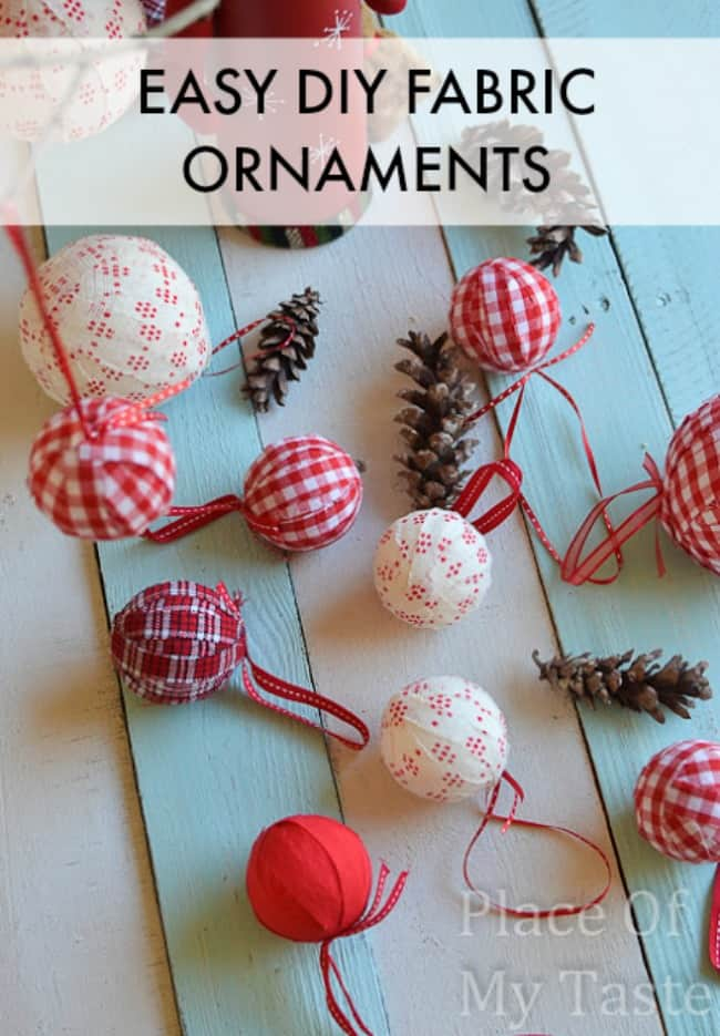 easy diy fabric ornametns - Diy Christmas Decorations 2017