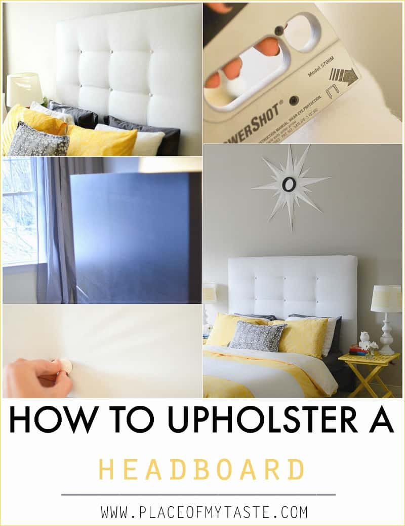 How to upholster a headboard - Placeofmytaste.com