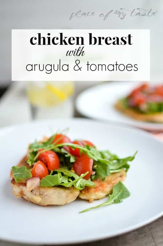 Chicken Breast with Arugula & Tomatoes , made with butter olive oil @placeofmytaste.com--2