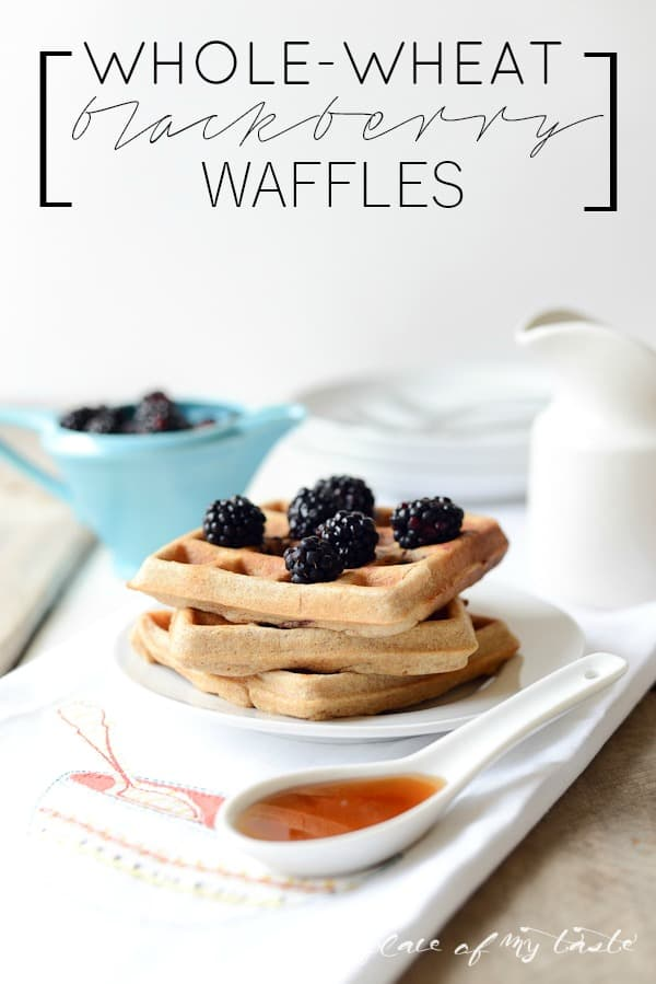 WHOLE WHEAT WAFFLES WITH BLACKBERRIES - PLACE OF MY TASTE-