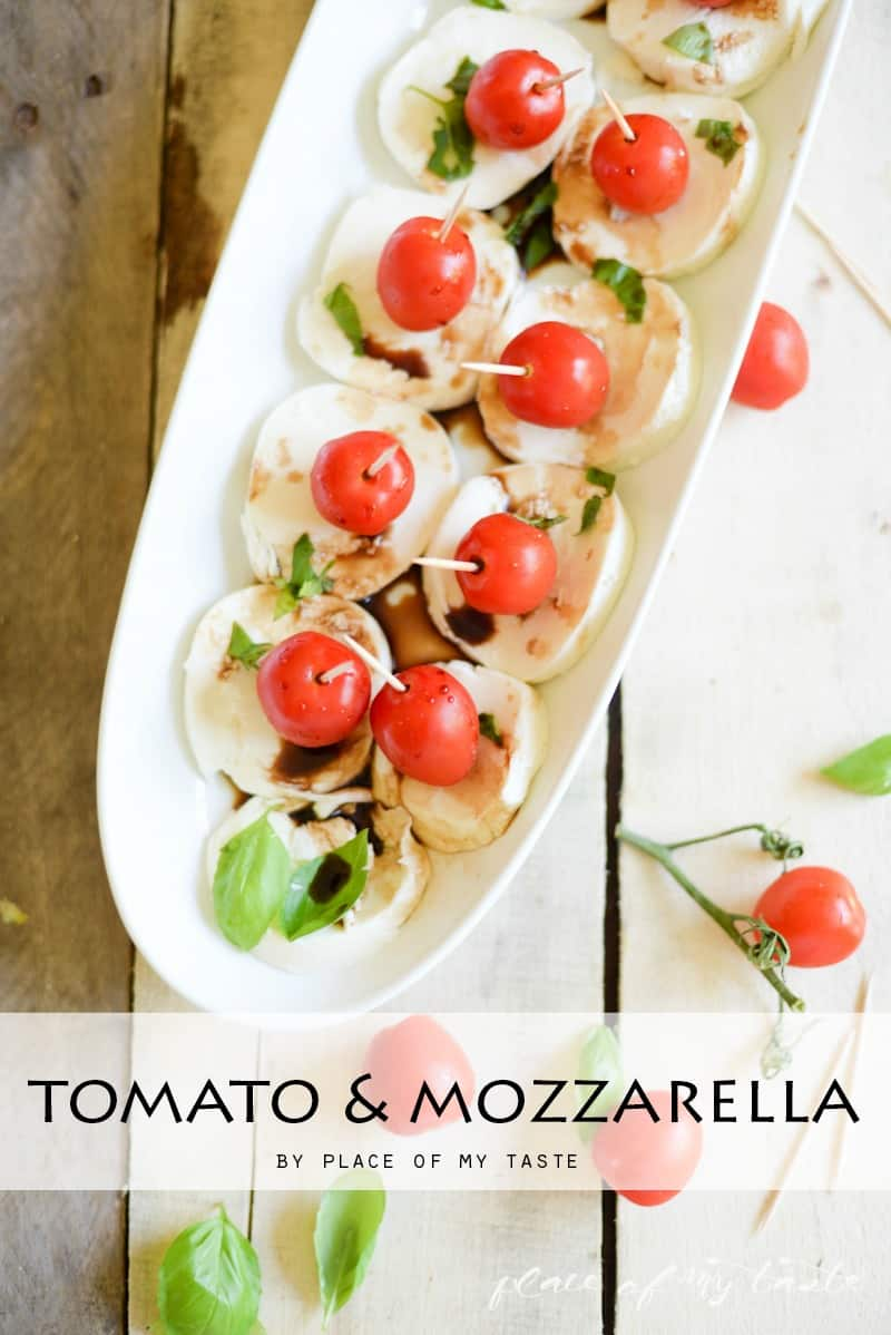TOMATO & MOZZARELLA -EASY APPETIZER
