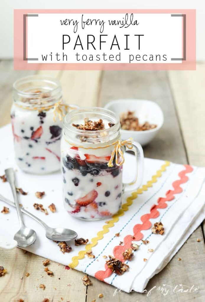 Very Berry Vanilla Parfait with Toasted Pecan- www.placeofmytaste.com