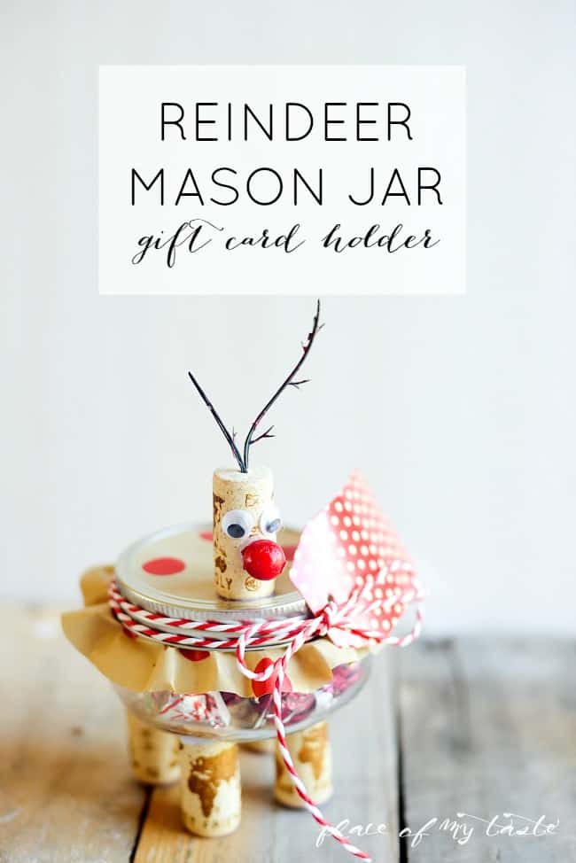 Reindeer mason jar gift card holder- Placeofmytaste.com-