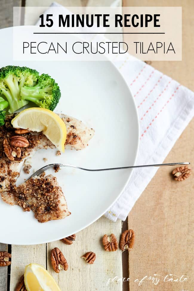Pecan Crusted Tilapia- 15 MINUTE RECIPE